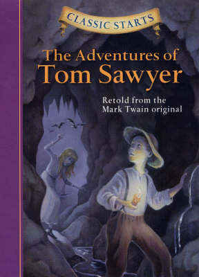 Classic Starts (R): The Adventures of Tom Sawyer by Mark Twain