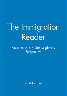 The Immigration Reader by David Jacobson