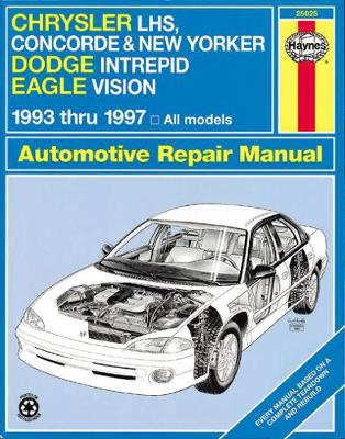 Chrysler LH Series (Chrysler Concorde, New Yorker and LHS; Dodge Intrepid; Eagle Vision) (1993-97) Automotive Repair Manual by Mike Stubblefield