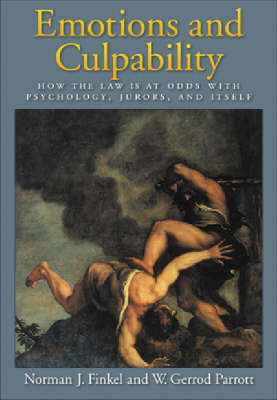 Emotions And Culpability by Norman J. Finkel