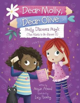 Molly Discovers Magic (Then Wants to Un-discover It) by ,Megan Atwood