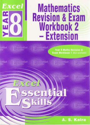 Year 8 Mathematics Revision & Exam: Workbook 2 - Extension by A. S. Kalra