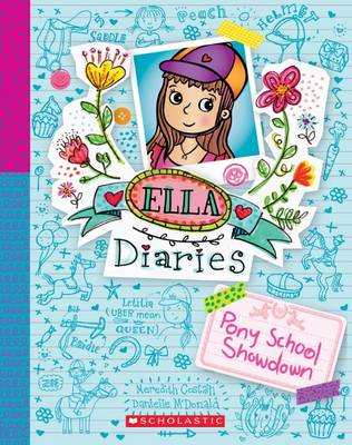 Ella Diaries: #6 Pony School Showdown by Meredith Costain