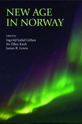 New Age in Norway by Ingvild Saelid Gilhus