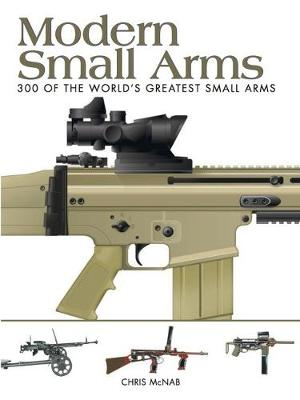 Modern Small Arms by Chris McNab