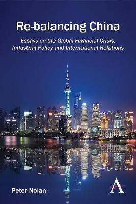 Re-balancing China by Peter Nolan