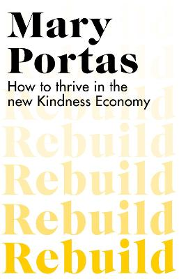Rebuild: How to thrive in the new Kindness Economy book