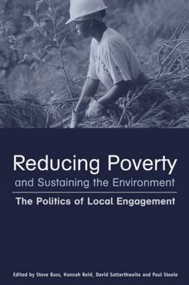 Reducing Poverty and Sustaining the Environment by Stephen Bass