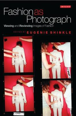 Fashion as Photograph by Dr. Eugenie Shinkle