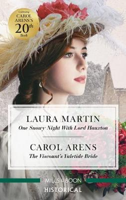 One Snowy Night with Lord Hauxton/The Viscount's Yuletide Bride by Carol Arens