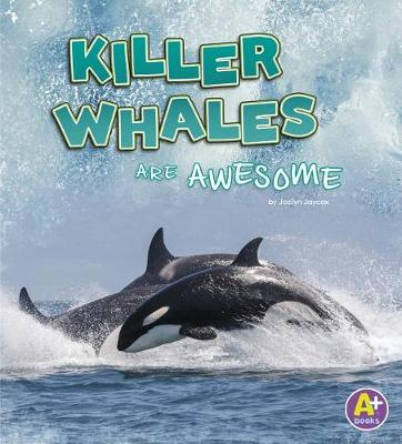 Killer Whales are Awesome book