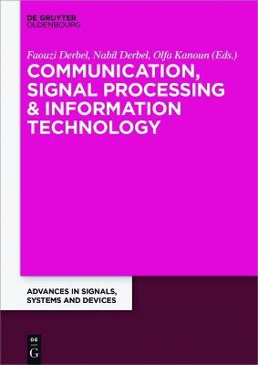 Communication, Signal Processing & Information Technology by Faouzi Derbel