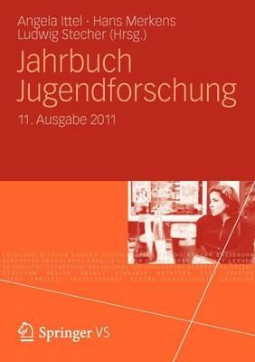 Jahrbuch Jugendforschung: 11. Ausgabe 2011 by Ludwig Stecher