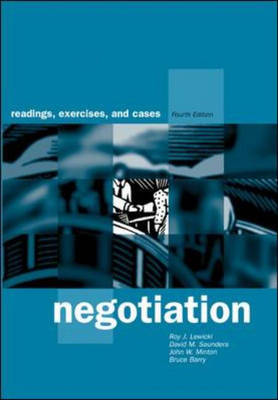 Negotiation: Readings, Cases and Exercises: Readings, Cases and Exercises by Roy J. Lewicki