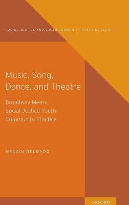 Music, Song, Dance, Theater by Melvin Delgado