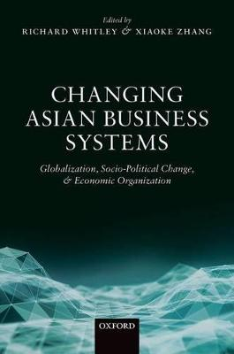 Changing Asian Business Systems by Richard Whitley