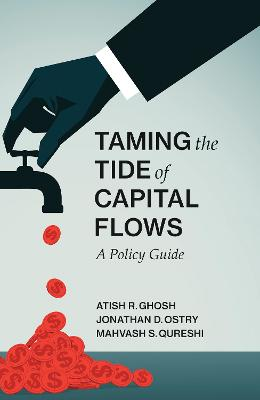 Taming the Tide of Capital Flows by Atish R. Ghosh