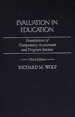 Evaluation in Education by Richard M. Wolf