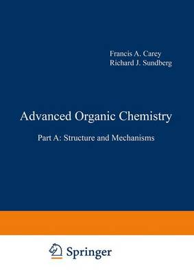 Advanced Organic Chemistry by Francis A Carey