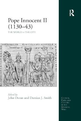 Pope Innocent II (1130-43): The World vs the City by John Doran