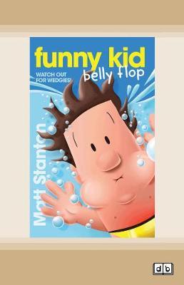 Funny Kid Belly Flop: (Funny Kid, #8) by Matt Stanton