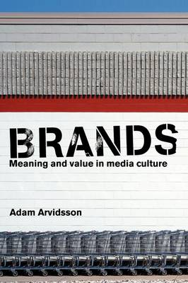Brands Meaning and Value Postmodern by Adam Arvidsson