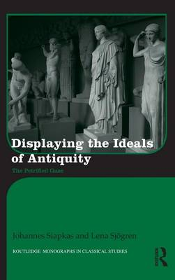 Displaying the Ideals of Antiquity book