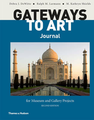 Gateways to Art Journal for Museum and Gallery Projects by Debra J Dewitte