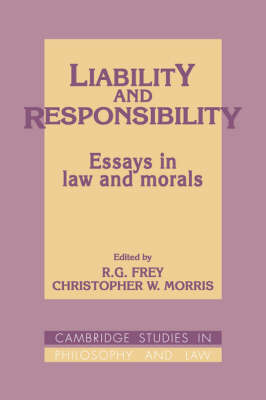 Liability and Responsibility by R. G. Frey