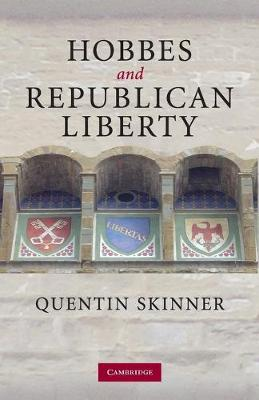 Hobbes and Republican Liberty by Quentin Skinner
