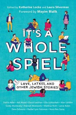 It's a Whole Spiel: Love, Latkes, and Other Jewish Stories by Katherine Locke