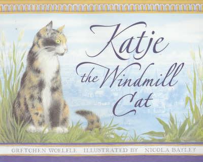 Katje The Windmill Cat by Woelfle Gretchen