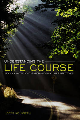 Understanding the Life Course by Lorraine Green