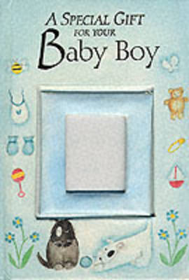 A Special Gift for Your Baby Boy by Sarah Medina