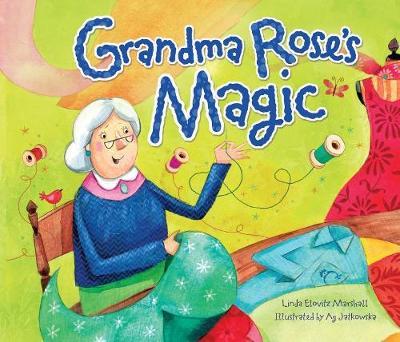 Grandma Rose's Magic by Linda Elovitz Marshall