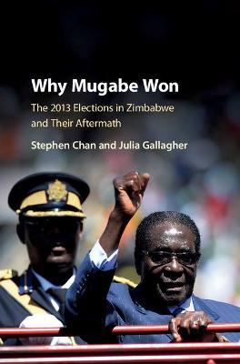 Why Mugabe Won by Stephen Chan