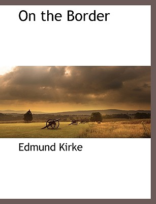 On the Border by Edmund Kirke