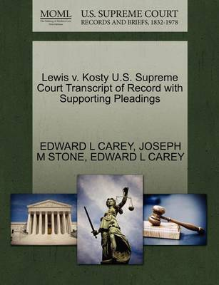 Lewis V. Kosty U.S. Supreme Court Transcript of Record with Supporting Pleadings by Edward L Carey