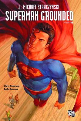 Superman Grounded HC Vol 02 by Chris Roberson