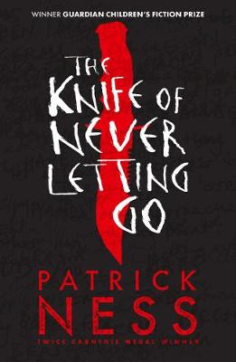 Knife of Never Letting Go by Patrick Ness