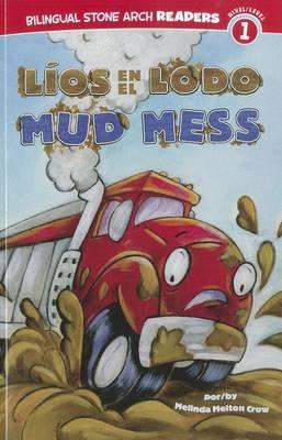 Lios en el Lodo/Mud Mess by Melinda Melton Crow