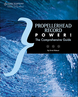 Propellerhead Record Power! by Ernie Rideout