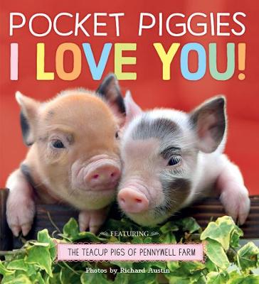Pocket Piggies: I Love You! by Richard Austin