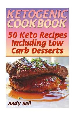 Ketogenic Cookbook by Andy Bell