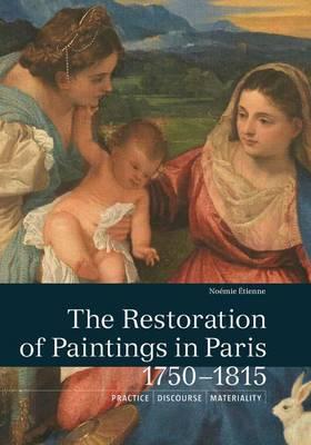 Restoration of Paintings in Paris, 1750-1815 book
