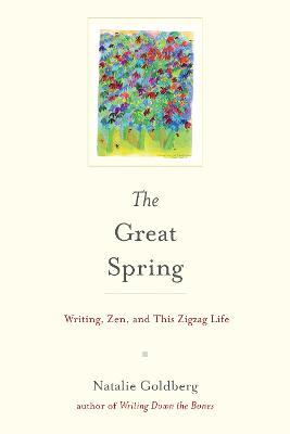 Great Spring by Natalie Goldberg