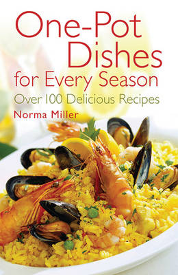 One-Pot Dishes for Every Season by Norma Miller