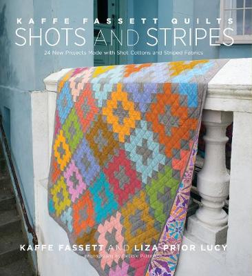 Kaffe Fassett Quilts: Shots & Stripes by Kaffe Fassett