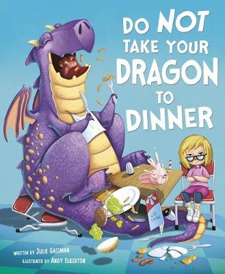 Do Not Take Your Dragon to Dinner by ,Julie Gassman