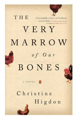 The Very Marrow of Our Bones by Christine Higdon